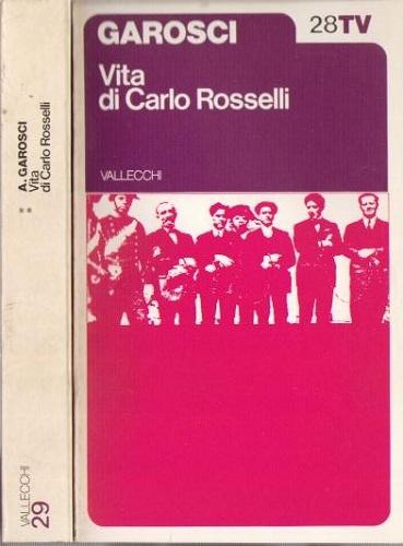 VITA DI CARLO ROSSELLI