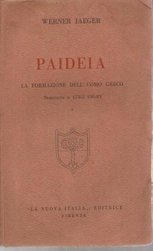 Paideia . La formazione dell'uomo greco