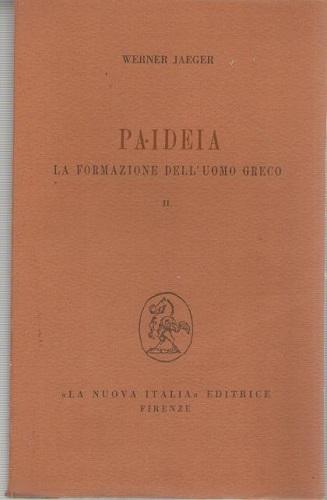 Paideia . La formazione dell'uomo greco alla ricerca del divino
