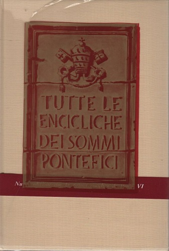 Tutte le encicliche dei sommi pontefici raccolte e annotate da Eucardio Momigliano